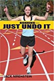 Running--Just Undo It, Jack Nirenstein, 0595346286