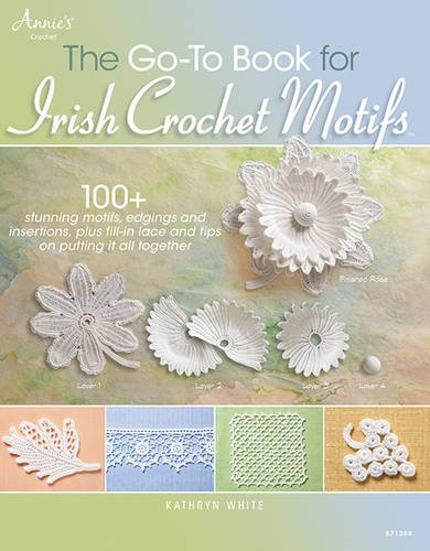 The Go-To Book for Irish Crochet Motifs