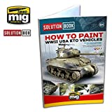 AMM6500 AMMO by Mig Solution Book - How to Paint WWII USA ETO Vehicles