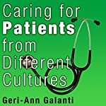 Caring for Patients from Different Cultures | Geri-Ann Galanti