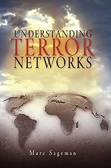 Understanding Terror Networks by [Sageman, Marc]