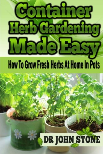Container Herb Gardening Made Easy