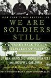 img - for We Are Soldiers Still: A Journey Back to the Battlefields of Vietnam book / textbook / text book