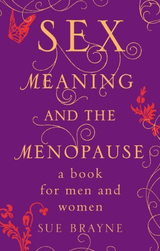 Download Sex, Meaning and the Menopause by Sue Brayne (2011-02-06) ebook