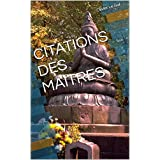 CITATIONS DES MAITRES (French Edition)