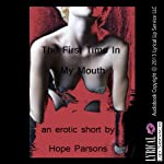 The First Time in My Mouth: An Erotica Story | Hope Parsons