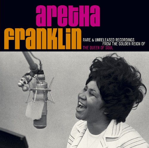 Rare & Unreleased Recordings From The Golden Reign Of The Queen Of Soul (Aretha Franklin Best Vocals)
