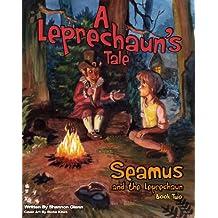 A Leprechaun's Tale (Seamus and the Leprechaun Book 2)
