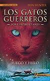 Gatos-Los cuatro clanes 02. Fuego y hielo (Gatos: Los cuatro clanes / Warriors) (Spanish Edition)