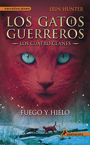 Gatos-Los cuatro clanes 02. Fuego y hielo (Gatos: Los cuatro clanes / Warriors) (Spanish Edition) by Brand: Lectorum Pubns (Juv)