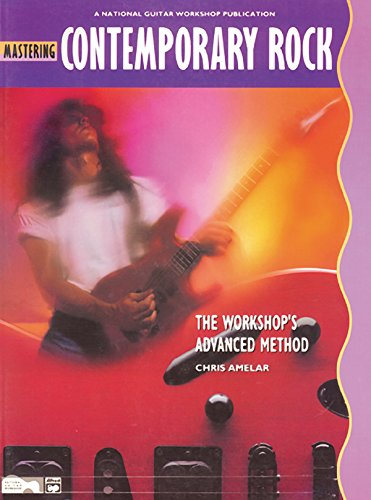 Mastering Contemporary Rock: The Workshop's Advanced (Mastering Rock Guitar)