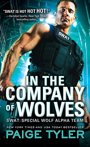 In the Company of Wolves (SWAT Book 3) by [Tyler, Paige]