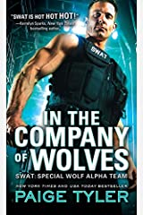 In the Company of Wolves (SWAT Book 3) Kindle Edition