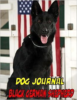 Buy Dog Journal Black German Shepherd Not A Blank Journal 8 5x11