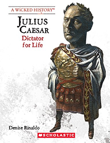 Julius Caesar: Dictator for Life (A Wicked History)
