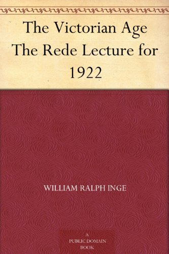 - The Victorian Age The Rede Lecture for 1922