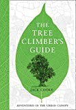 The Tree Climber's Guide (English and English Edition)