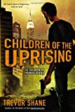 Children of the Uprising, Trevor Shane, 0451419642