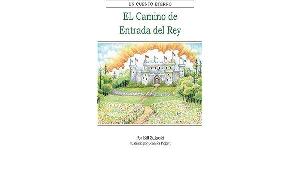 El Camino de Entrada del Rey (Spanish Edition)