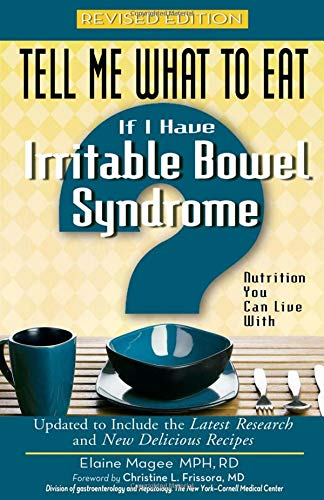 (Tell Me What to Eat If I Have Irritable Bowel Syndrome, Revised Edition: Nutrition You Can Live With)