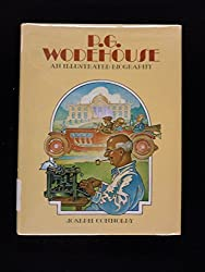 P.G. Wodehouse: An Illustrated Biography with Complete Bibliography and Collector's Guide