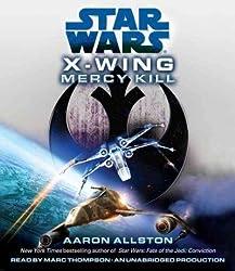Mercy Kill (Star Wars: X-Wing (Audio)) [ MERCY KILL (STAR WARS: X-WING (AUDIO)) BY Allston, Aaron ( Author ) Aug-07-2012[ MERCY KILL (STAR WARS: X-WING (AUDIO)) [ MERCY KILL (STAR WARS: X-WING (AUDIO)) BY ALLSTON, AARON ( AUTHOR ) AUG-07-2012 ] By Allston, Aaron ( Author )Aug-07-2012 Compact Disc
