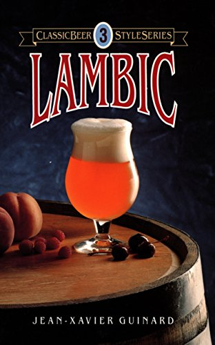 Lambic (Classic Beer Style Series) by Jean Guinard
