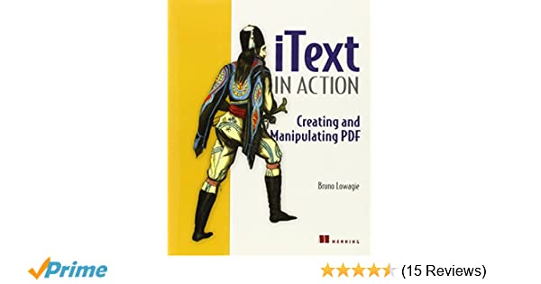 iText in Action: Creating and Manipulating PDF: Bruno