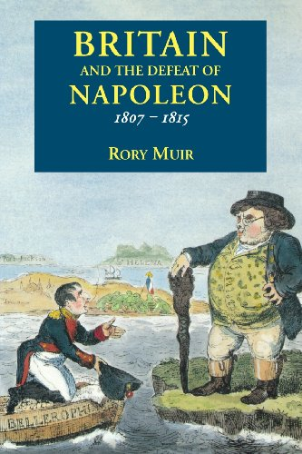 Britain and the Defeat of Napoleon, 1807-1815