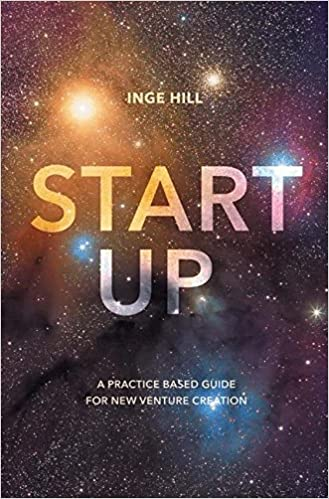 Start-Up: A practice based guide for new venture creation