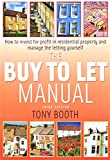 The Buy to Let Manual: How to Invest for Profit in Residential Property and Manage the Letting Yourself