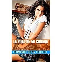 La puta de mi cuñada (Spanish Edition)