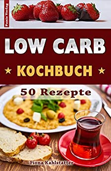 low carb kochbuch 50 rezepte ohne. Black Bedroom Furniture Sets. Home Design Ideas