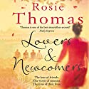 Lovers and Newcomers Audiobook by Rosie Thomas Narrated by Rula Lenska