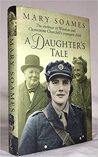 By Mary Soames A Daughter S Tale The Memoir Of Winston And