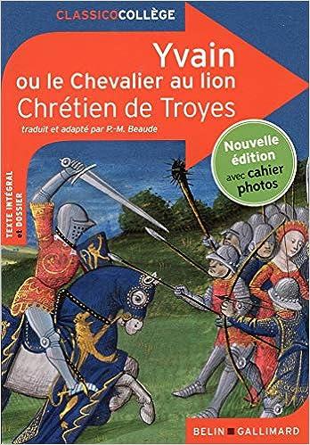 Yvain Ou Le Chevalier Au Lion Catherine Moreau
