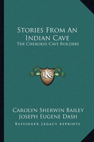 Stories From An Indian Cave: The Cherokee Cave Builders