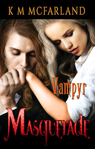 Book: Masquerade: A steamy offbeat paranormal vampire romance (The Vampyr Series Book 3) by K. M. McFarland