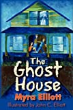 The Ghost House, Myra Elliott, 1596636491