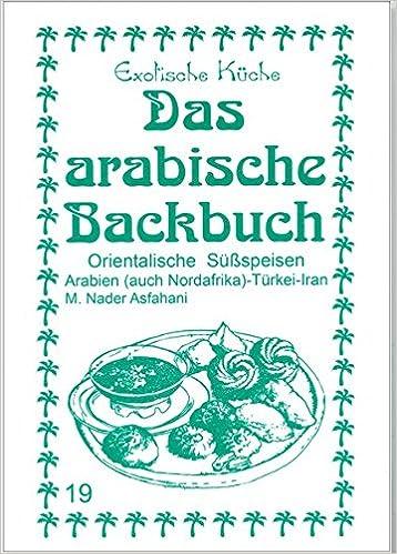 Das Arabische Backbuch Orientalische Sussspeisen Arabien Auch