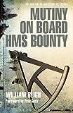 Mutiny on Board HMS Bounty (Adlard Coles Maritime Classics) by Captain William Bligh (14-Aug-2014) Paperback