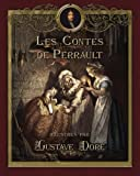 les contes de perrault illustr?s par gustave dor? french edition