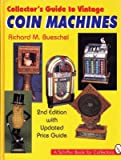 Collector's Guide to Vintage Coin Machines