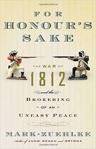 For Honour's Sake: The War of 1812 and the Brokering of an