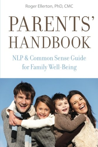 Book: Parents' Handbook - NLP and Common Sense Guide for Family Well-Being by Roger Ellerton