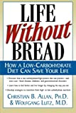 img - for Life Without Bread: How a Low-Carbohydrate Diet Can Save Your Life (NTC Keats - Health) book / textbook / text book