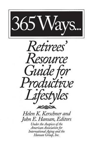 365 Ways…Retirees' Resource Guide for Productive Lifestyles