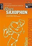 Die Schule für Blues Saxophon: Der einfachste Weg zur perfekten Blues-Improvisation (inkl. 2 Audio-CDs, für Altsaxophon) Lehrbuch. Musiknoten.