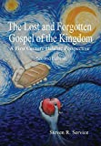 download ebook the lost and forgotten gospel of the kingdom, second edition pdf epub