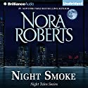 Night Smoke: Night Tales, Book 4 Audiobook by Nora Roberts Narrated by Kate Rudd